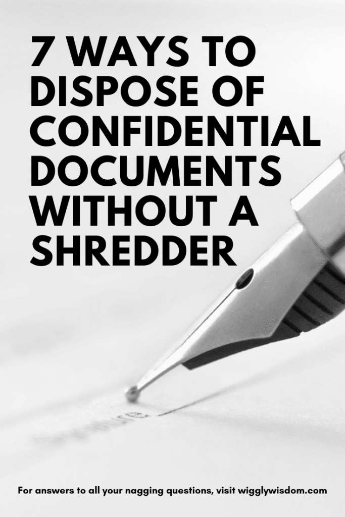 7 Ways to Dispose of Confidential Documents Without a Shredder